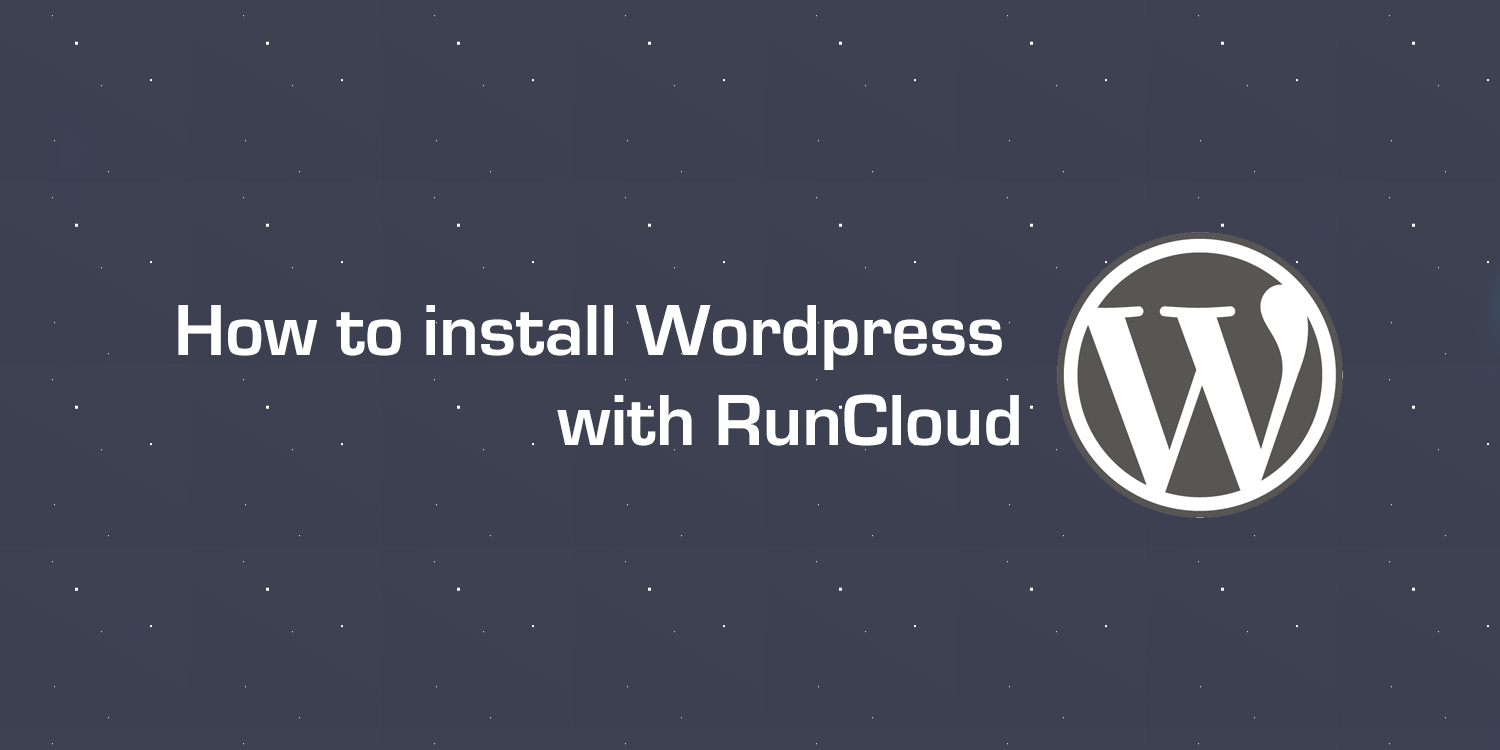 How to install WordPress with RunCloud