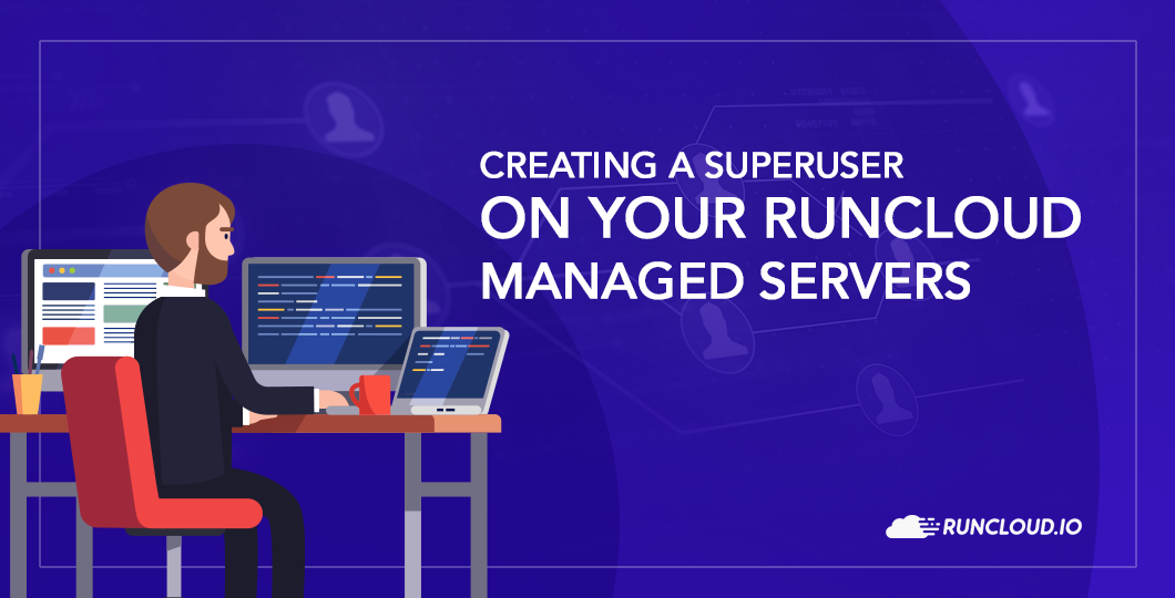 Creating a Superuser on your RunCloud managed servers