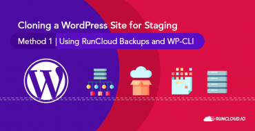 Cloning a WordPress Site for Staging  Method 1 | Using RunCloud Backups and WP-CLI