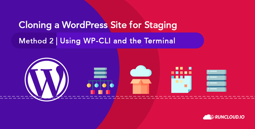 Cloning a WordPress Site for Staging <br> Method 2 | Using WP-CLI and the Terminal