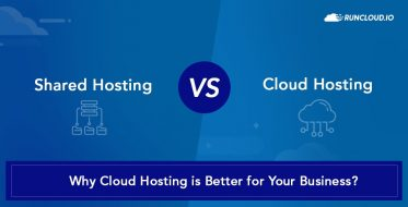 Shared vs Cloud Hosting: Why Cloud Hosting is Better for Your Business?