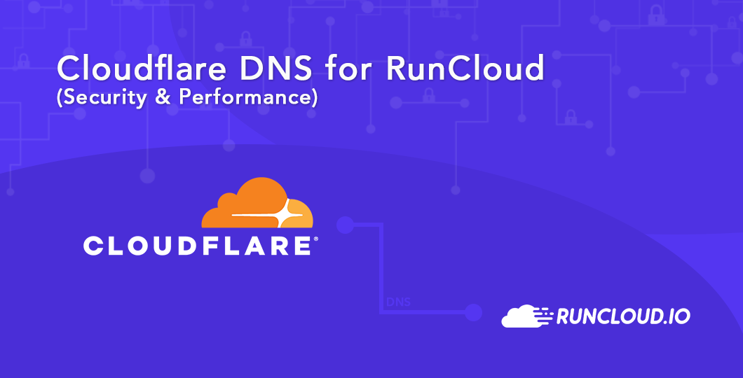 Cloudflare DNS for RunCloud (Security & Performance)