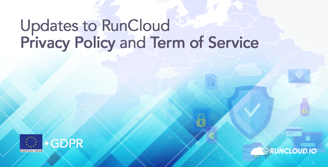 Updates to RunCloud Privacy Policy and Term of Service