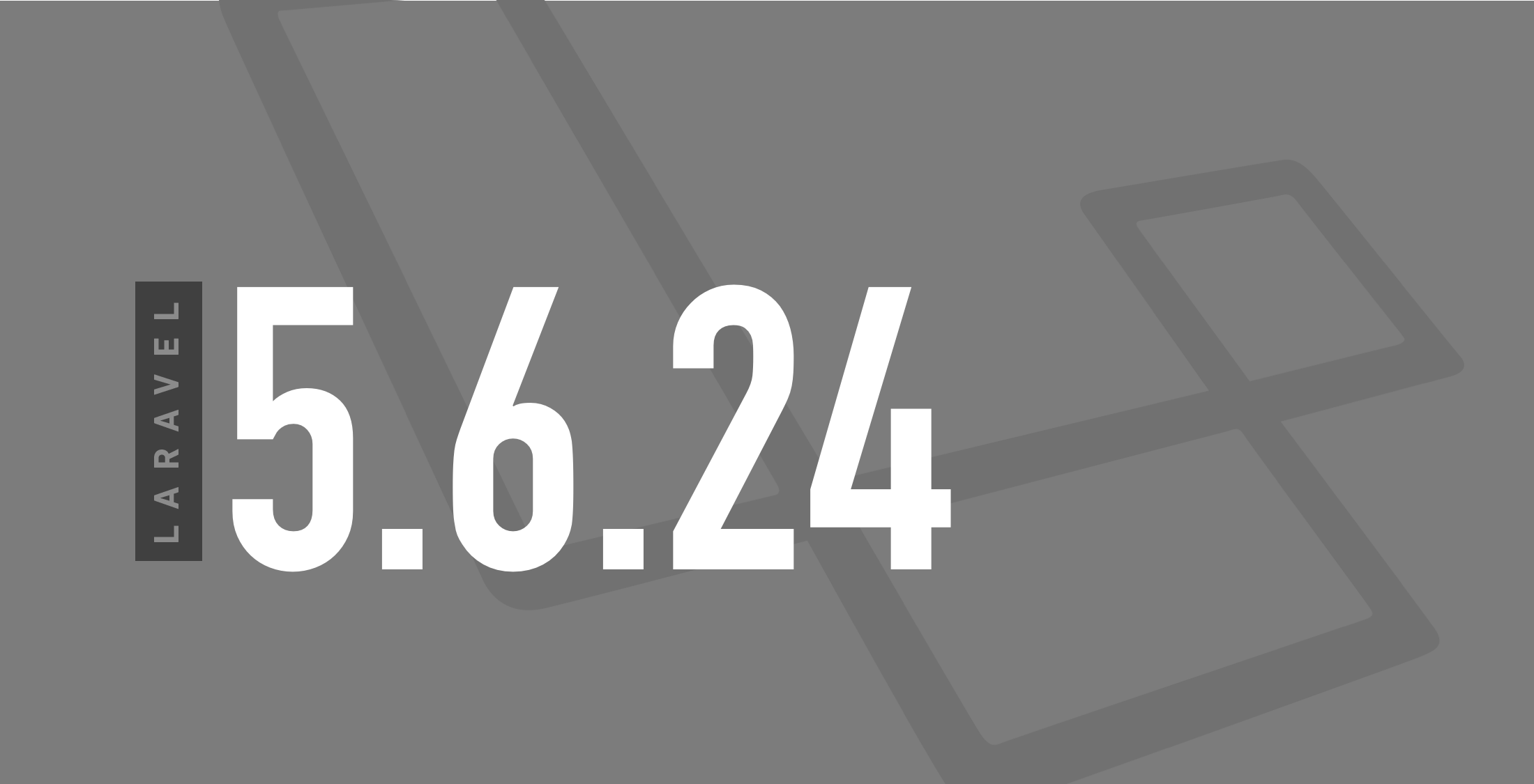 Laravel 5.6.24 Released