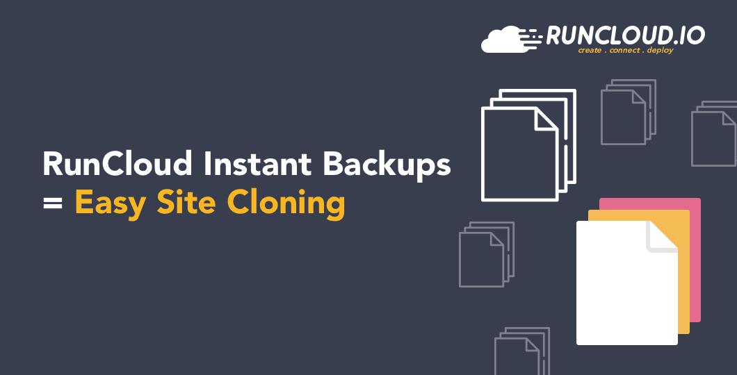 RunCloud Instant Backups = Easy Site Cloning