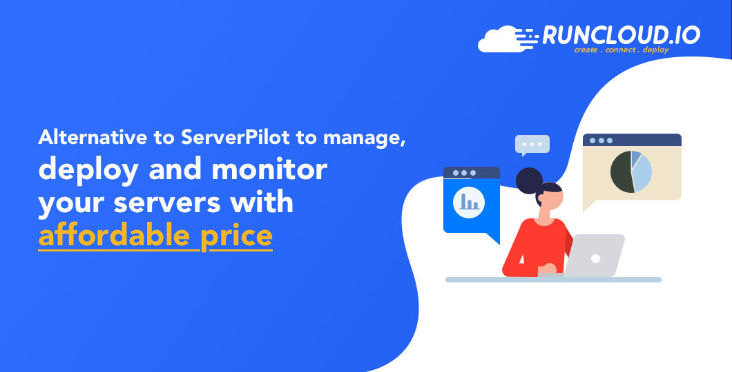 Alternative To ServerPilot To Manage, Deploy And Monitor Your Servers With Affordable Price