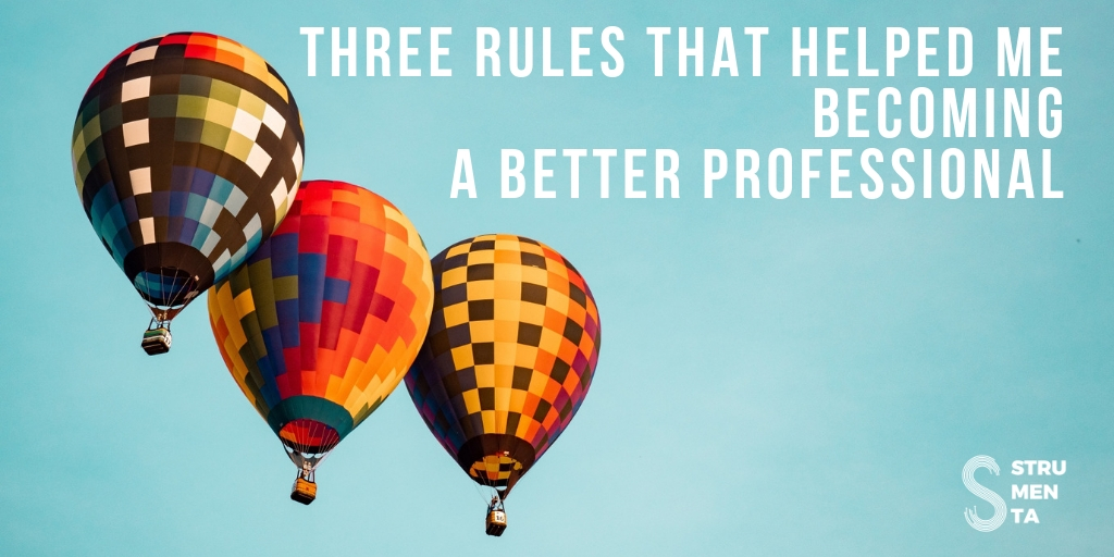 Three Rules That Helped Me Become a Better Professional