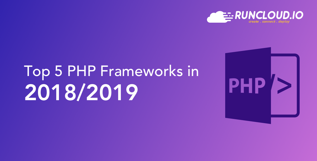 Top 5 PHP Frameworks in 2018 / 2019