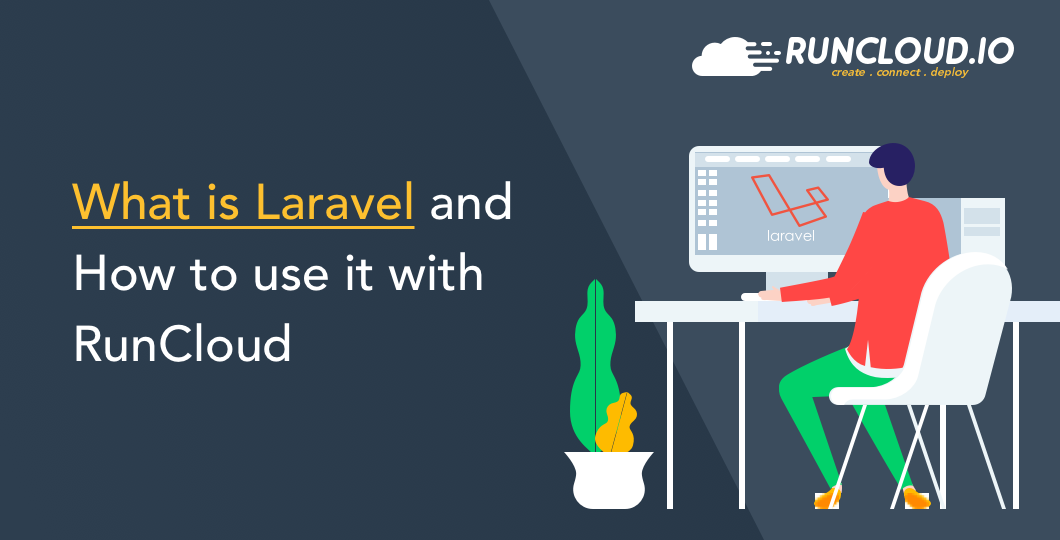 What is Laravel and How to use it with RunCloud