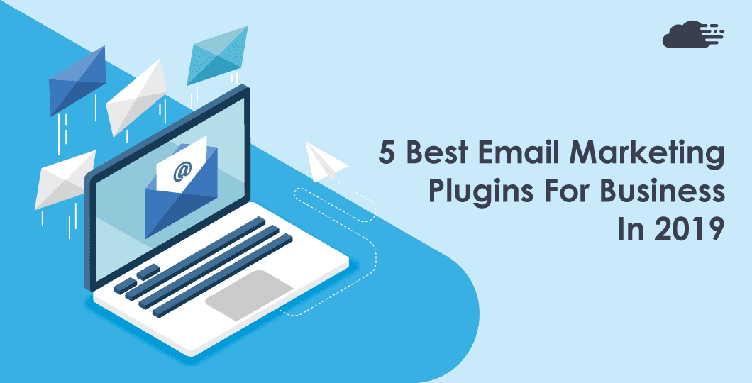 5 Best Email Marketing Plugins For Business In 2019