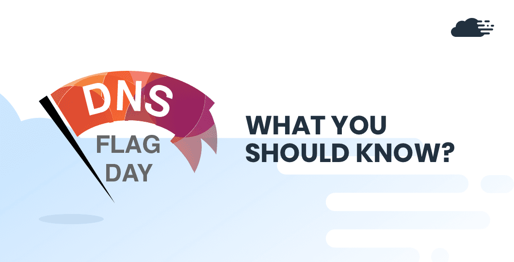 DNS Flag Day 2019: What You Need To Know