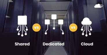 Shared Hosting vs Dedicated Hosting vs Cloud Hosting