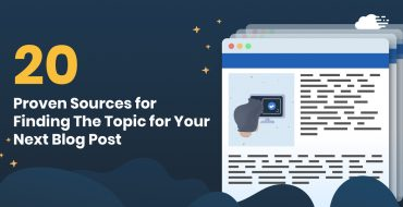 20 Proven Sources for Finding The Next Topic for Your Blog