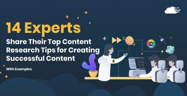 14 Experts Share Their Number Top Content Research Tips for Creating Successful Content [With Examples]