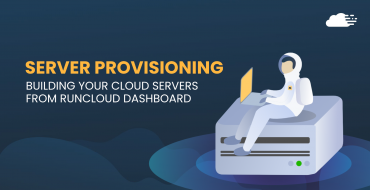 How To Build Server Directly From RunCloud Dashboard Using Server Provisioning (June 2020 Update)