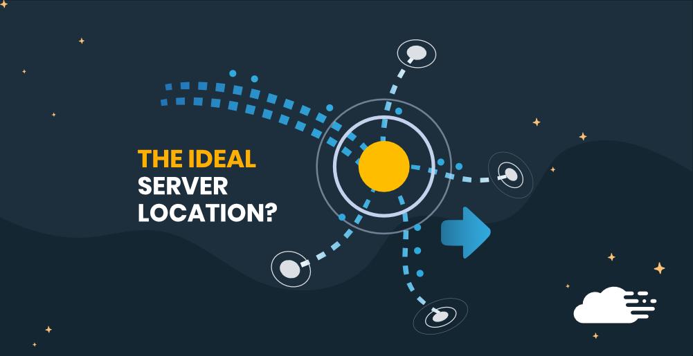 ideal server location