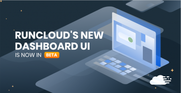RunCloud's All-New Dashboard UI Is Now In Beta
