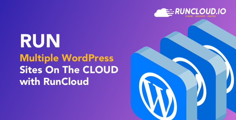 Run Multiple WordPress Sites On The CLOUD with RunCloud