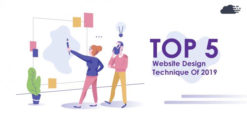 Top 5 Website Design Techniques Of 2019